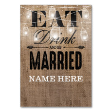 Rustic Burlap Eat Drink and be Married Table Name