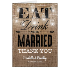 Rustic Burlap Eat Drink and be Married Thank You