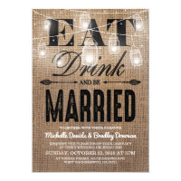 Rustic Burlap Eat Drink and be Married Wedding Invitation