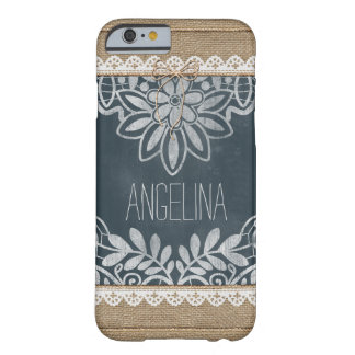 Rustic Burlap Lace Chalkboard Personalized Barely There iPhone 6 Case