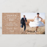 """Rustic Burlap Print Wedding Photo Thank You Cards<br><div class=""""desc"""">Rustic Burlap Print Wedding Photo Thank You Cards: Use these elegant photo cards to send out to your guests to say thanks for being a part of your wedding celebration. Completely customize with your own message, names and picture. If you wish to change the graphic, please contact me through my...</div>"""
