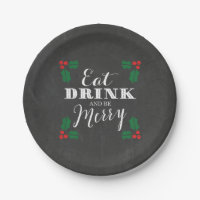 Rustic Chalkboard Eat Drink and Be Merry Christmas Paper Plate