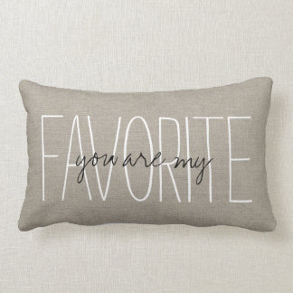 Rustic Chic You Are My Favorite Pillows