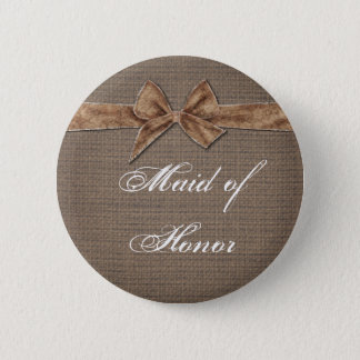 Rustic Country | Burlap Bow Maid of Honor Pinback Button