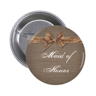 Rustic Country   Burlap Bow Maid of Honor Pinback Button
