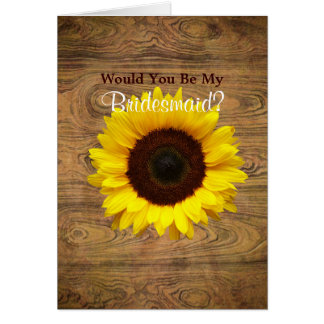 Rustic Country sunflower Will You Be My Bridesmaid Card