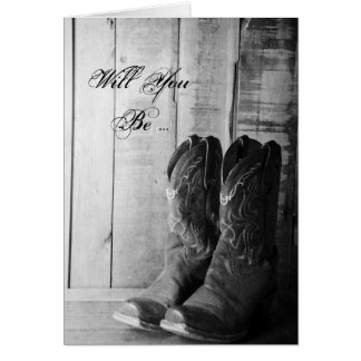 Rustic Cowboy Boots Will You Be My Bridesmaid Greeting Card