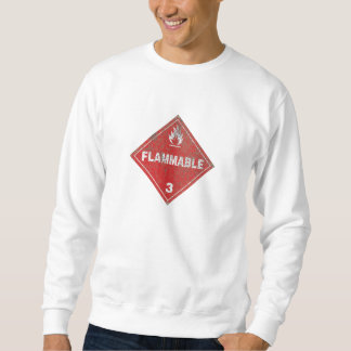 Rustic Flammable Warning Sign Sweatshirt