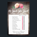 """Rustic Flower Bouquet &quot;He Said She Said&quot; Game Flyer<br><div class=""""desc"""">This rustic flower bouquet &quot;he said she said&quot; game is perfect for a floral country theme bridal shower. The front of the game card features &quot;he said she said&quot; which is a fun quiz about the bride and groom. The back of the card features a word find with wedding related...</div>"""