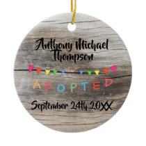 Rustic I was Adopted -Banners Custom Name-Date Ceramic Ornament
