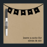 """Rustic Kraft Heart Bunting Roommates Message Board<br><div class=""""desc"""">Customize this dry erase board with your and your roommate&#39;s names for a unique message board for your dorm room! Design features a a kraft paper-style background and a heart bunting illustration in black, running across the top. Customizable text on bottom right reads &quot;Leave a note for [name(s)] in vintage...</div>"""