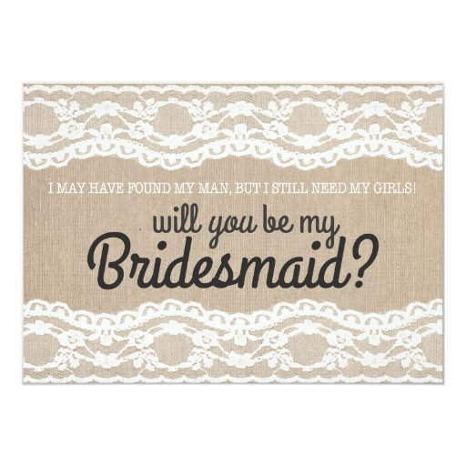 """Rustic Lace Will You Be My Bridesmaid Invitation 5"""" X 7"""