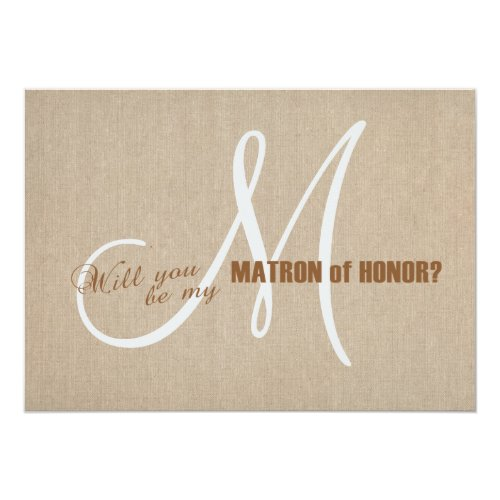 Rustic Linen Canvas Wedding Be My Matron of Honor Invitation