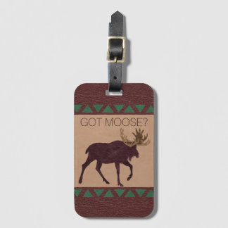 Rustic Moose Faux Leather Vertical Got Moose? Bag Tag