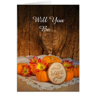 Rustic Pumpkins Fall Will You Be My Bridesmaid Card