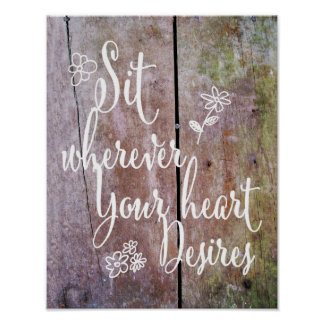 Rustic Sit Wherever Your Heart Desires Wedding Poster