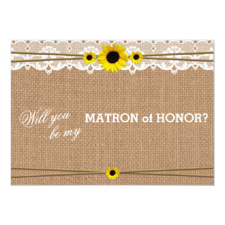 Rustic Sun Flower Will You Be My Matron of Honor Card