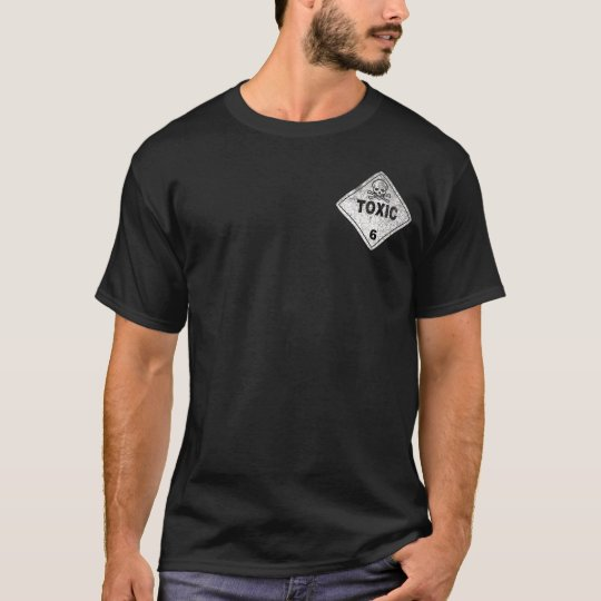 Rustic Toxic Warning Sign Front and Back T-Shirt
