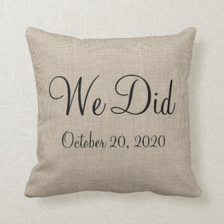 "Rustic ""We Did"" Wedding Date Pillow"