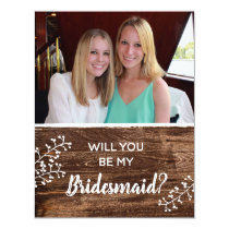 Rustic | Will You Be My Bridesmaid Photo Invitation