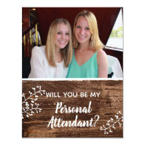 Rustic | Will You Be My Personal Attendant Photo Invitation