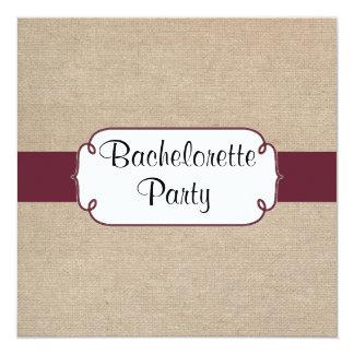 Rustic Wine and Beige Burlap Bachelorette Party 5.25x5.25 Square Paper Invitation Card