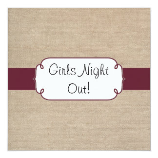 Rustic Wine and Beige Burlap Girls Night Out 5.25x5.25 Square Paper Invitation Card