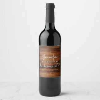 Rustic Wood Bridesmaid Proposal Wine Label
