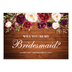 Rustic Wood Burgundy Floral Bridesmaid Card