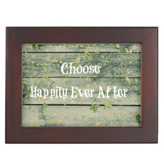 Rustic Wood Choose Happily Ever After Quote Keepsake Box