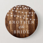 """Rustic Wood Fairy Lights Brother of the Bride Gift Button<br><div class=""""desc"""">Rustic Wood Fairy Lights Brother of the Bride Gift button makes the perfect gift for the bride's brother.  Featuring barn wood and mini string light accents,  these personalized pins will make the perfect addition to your brother of the bride gift.</div>"""