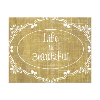 Rustic Wood: Life is Beautiful Quote Canvas Prints