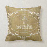 Rustic Wood: Life is Beautiful Quote Pillow