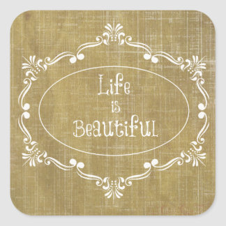 Rustic Wood: Life is Beautiful Quote Square Sticker