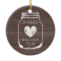 Rustic wood vintage mason jar engagement Christmas Ceramic Ornament