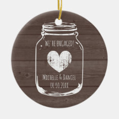 Rustic Wood Vintage Mason Jar Engagement Christmas Ceramic Ornament at Zazzle
