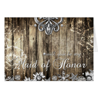 Rustic Wood Will you be my Maid of Honor Card