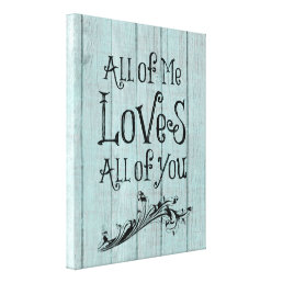 Rustic Wood with Love Quote Canvas Print