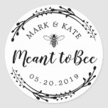 "Rustic Wreath Meant to Bee Wedding Favor Classic Round Sticker<br><div class=""desc"">Custom-designed round wedding favor labels/stickers featuring elegant black and white hand-drawn honey bee and rustic botanical wreath. Personalize with bride and groom"
