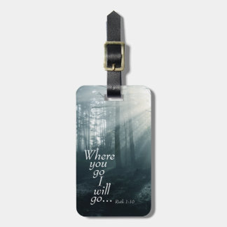 Ruth 1:16 Scripture, Where you go I will go Custom Luggage Tag