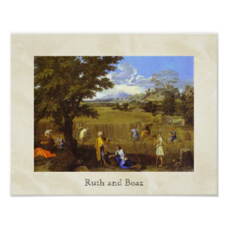Ruth and Boaz by Nicolas Poussin circa 1660 Poster