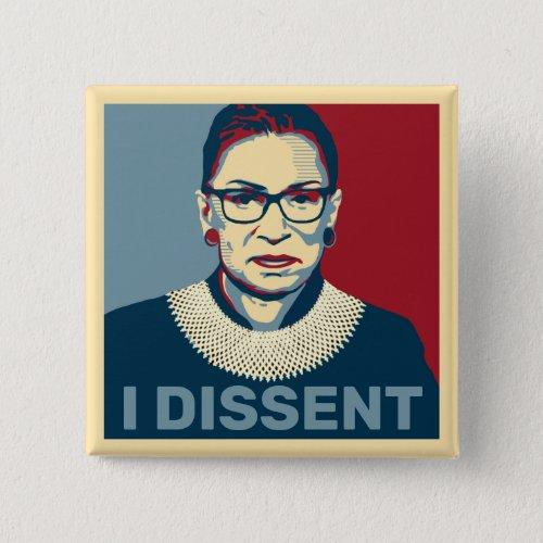 Ruth Bader Ginsburg I Dissent Pop_Art Button