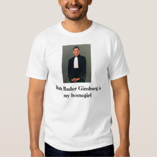 Ruth Bader Ginsburg is my homegirl T Shirt