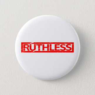 Ruthless Stamp Pinback Button