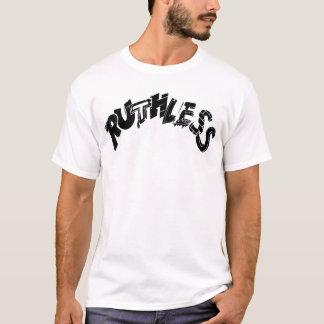 Ruthless T-Shirt