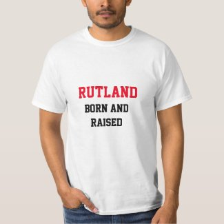 Rutland Born and Raised T-Shirt