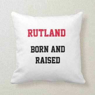 Rutland Born and Raised Throw Pillow