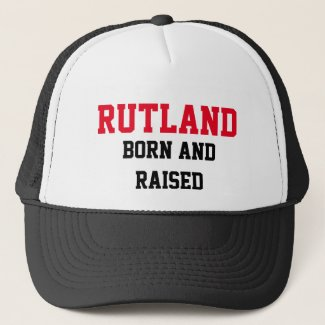 Rutland Born and Raised Trucker Hat
