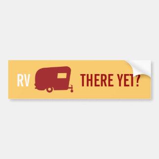 ¿Rv allí todavía? - Humor del remolque del viaje Etiqueta De Parachoque