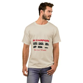 RV Campers Do it on Wheels! - T-Shirt
